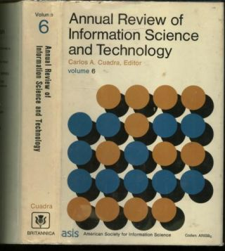 Annual Review of Information Science and Technology volume 6. Carlos Cuadra.