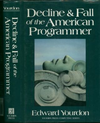 Decline and Fall of the American Programmer. Edward Yourdon.