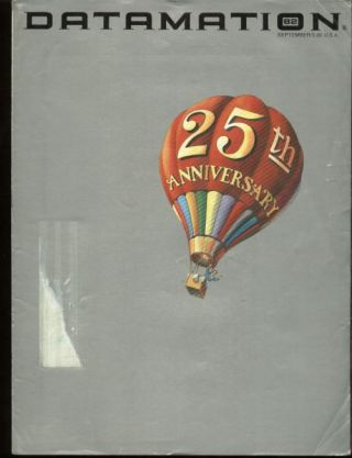 Datamation 25th Anniversary issue, August September 1982; feature on John Atanasoff; 25 years of...