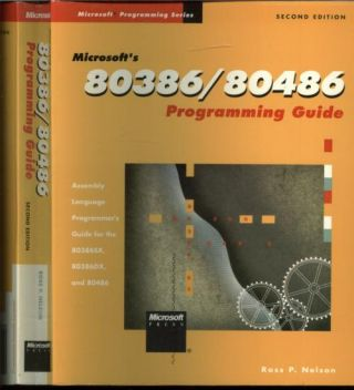 Microsoft's 80386 / 80486 Programming Guide; assembly language programmer's guide for 80386SX, 80386DX and 80486. Ross Nelson.