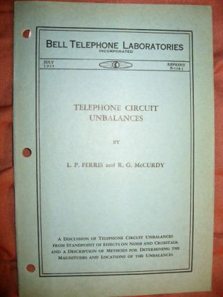 Telephone Circuit Unbalances; Bell Telephone System reprint B-134-I, July 1925. L. P. Ferris, R McCurdy.
