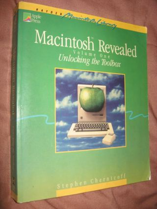 Macintosh Revealed volume One; Unlocking the Toolbox. Stephen Chernikoff.