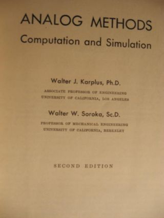 Analog Methods, computation and simulation; second edition 1959. Walter Karplus, Walter Soroka.