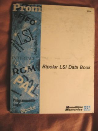 Bipolar LSI Data Book, Monolithic Memories 1980, second edition. Monolithic Memories