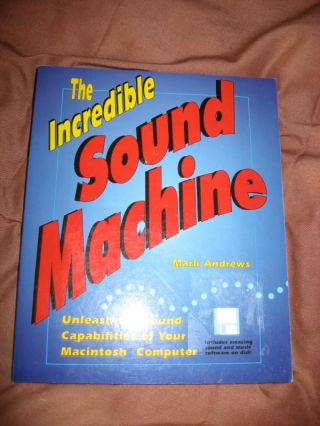 The Incredible Sound Machine, Macintosh computer; 3.25 inch Disk included 1992. Mark Andrews.