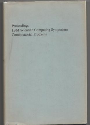 Proceedings IBM Scientific Computing Symposium, Combinatorial Problems, 1964. IBM
