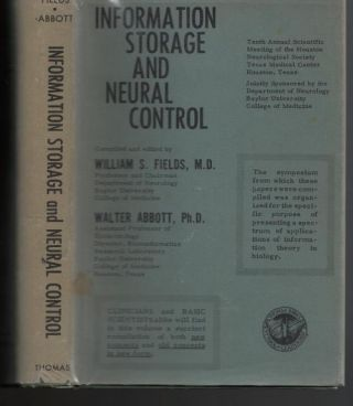 Information Storage and Neural Control; symposium papers application of information theory in biology. William Fields, Walter Abbott.