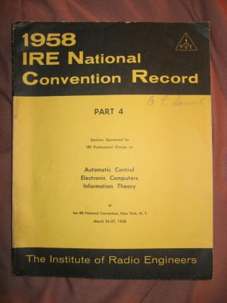 Automatic Control, Electronic Computers, Information Theory; IRE convention March 1958, IRE...