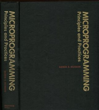 Microprogramming Principles and Practices, 1970, IBM Sys/360; RCA Spectra; Honeywell. Samir R....