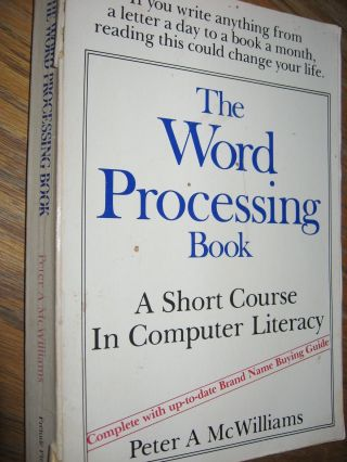 The Word Processing Book -- Short Course, wordprocessing; plus Buyer's Guide ca. 1983. Peter A. McWilliams.