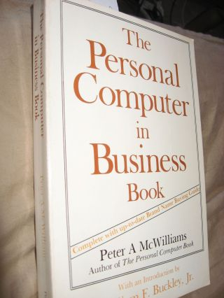 The Personal Computer in Business Book, complete up to date Buying Guide ca. 1983. Peter A. McWilliams, William F. Buckley Jr.