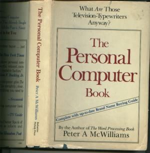 The Personal Computer Book -- What are those television typewriters, anyway. Peter A. McWilliams