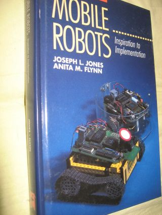 Mobile Robots, Inspiration to Implementation. Joseph L. Jones, Anita M. Flynn.