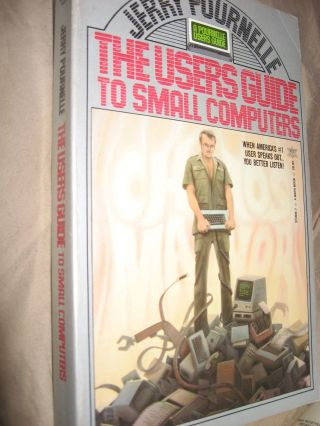 The Users Guide to Small Computers / User's Guide column, BYTE computers. Jerry Pournelle