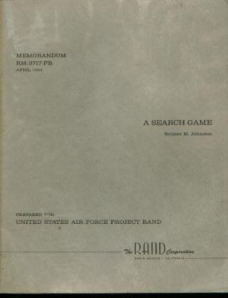 A SEARCH GAME memorandum RM-3717-PR April 1964, US Air Force Project Rand. Selmer M. Johnson, The RAND Corporation.