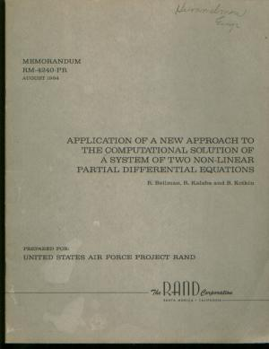 Application of a New Approach to the Computational Solution of A System of Two Non-Linear Partial Differential Equations. Richard Bellman, R. Kalaba, RAND Corporation Memorandum RM-4240-PR august 1964 B. Kotkin.