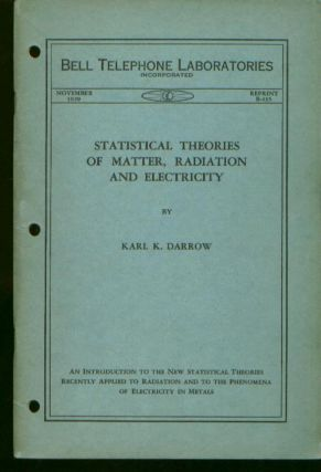 Statistical Theories of Matter, Radiation and Electricity, applied to radiation... Bell Telephone Laboratories Monograph B-435 ; November 1929
