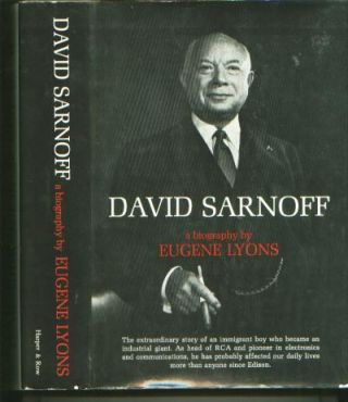 David Sarnoff -- a biography; RCA, pioneer in electronics. Eugene Lyons.