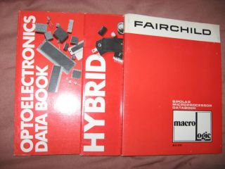 Fairchild databooks -- (3) Three -- Optoelectronics Data Book; Hybrid; Bipolar Microprocessor Databook, marco logic. Fairchild.