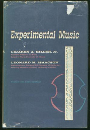 Experimental Music - Composition with an Electronic Computer. Lejaren Hiller, Leonard Isaacson