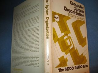 Computer System Organization, The B5700, B6700 Series, Burroughs, ACM Monograph Series. Elliott...