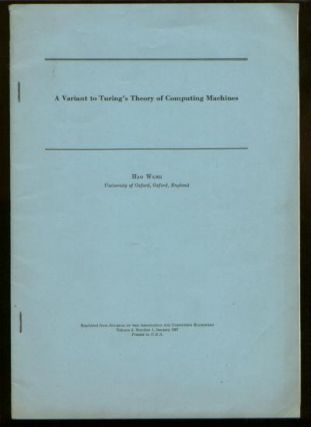 A Variant to Turing's Theory of Computing Machines, separate reprint from JACM january 1957. Hao...