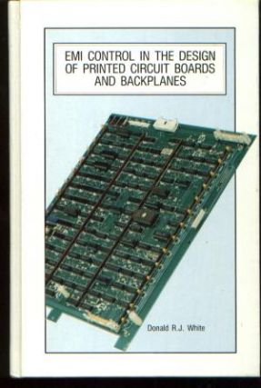 EMI Control in the Design of Printed Circuit Boards & Backplanes. Donald R. J. White.