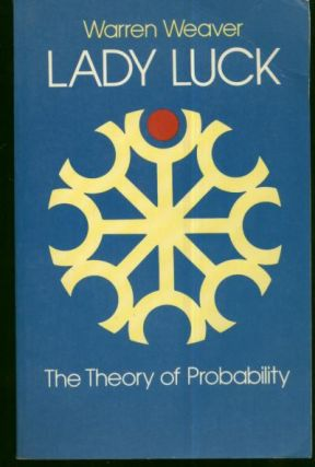 Lady Luck -- The Theory of Probability. Warren Weaver.