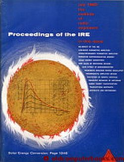 Proceedings of the IRE July 1960 Volume 48, Number 7 ; Solar Energy conversion, photovoltaics; switching, logic. IRE Institute of Radio Engineers.