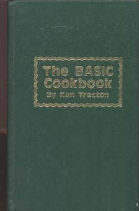 The BASIC Cookbook. Ken Tracton.