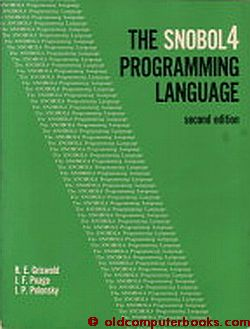 The SNOBOL 4 Programming language, 2nd edition 1971. R. E. Griswold, Poage J. F., I. P. Polonsky.