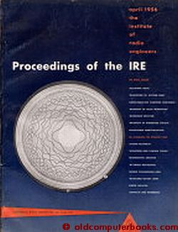Proceedings of the IRE Vol 44 No. 4 April 1956. IRE Institute of Radio Engineers.