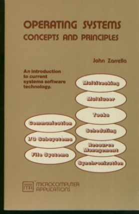 Operating Systems concepts and principles. John Zarella.