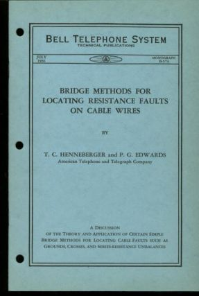 Bridge Methods for Locating Resistance Faults on Cable Wires, Bell Telephone Laboratories Monograph July 1931, Monograph B-573