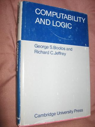 Computability and Logic. George Boolos, Richard Jeffrey.