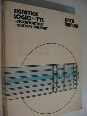Signetics Logic -- TTL Data Manual 1978 , Specifications; Military Summary. Pat Kawakami,...