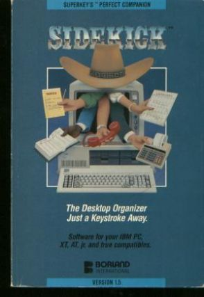 SIDEKICK the desktop organizer just a keystroke away / IBM PC, XT, AT, jr compatibles. superkeys sidekick version 1.5 n/a.