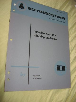 Junction Transistor blocking oscillators, Bell Telephone System Technical Publications Monograph...