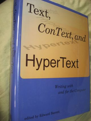 Text, Context and HyperText -- writing with and for the computer 1988. Edward Barrett.