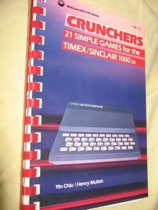 Crunchers -- 21 simple games for the Timex/Sinclair 1000 2k. Yin Chiu, Henry Mullish.