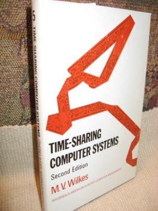 Time-Sharing Computer Systems, second edition. M. V. Wilkes.
