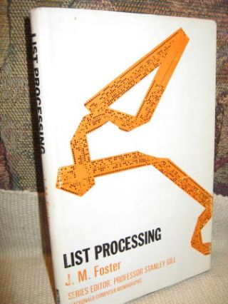 List Processing; macdonald computer monographs 1967. J. M. Foster