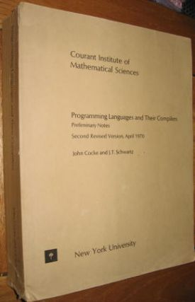 Programming Languages and Their Compilers; Preliminary Notes April 1970. John Cocke, Courant...