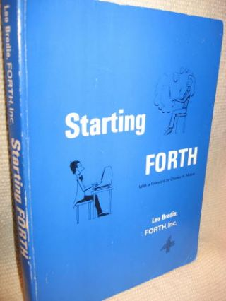 Starting FORTH -- introduction to the FORTH language and operating system for beginners. Leo Brodie.