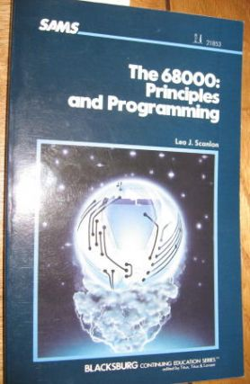 The 68000 -- Principles and Programming. Leo Scanlon.