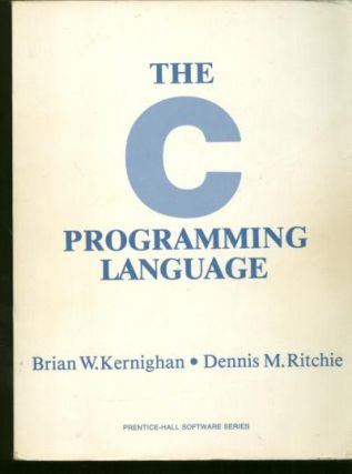 The C Programming Language. Brian Kernighan, Dennis M. Ritchie