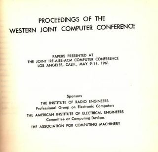 Proceedings of the Western Joint Computer Conference 1961. ACM Institute of Radio Engineers