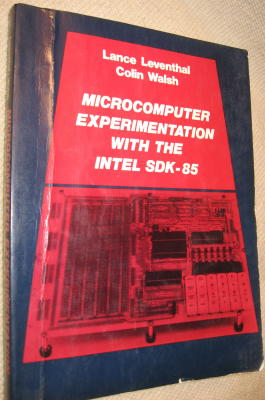 Microcomputer Experimentation with the Intel SDK-85. Lance Leventhal, Colin Walsh.
