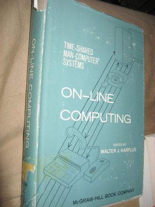On-Line Computing -- time-shared man-computer systems. Walter J. Karplus