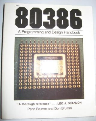 80386 -- a Programming and Design Handbook. Brumm, Penn Brumm and Don Brumm.